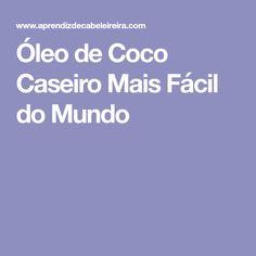 Óleo de Coco Caseiro Mais Fácil do Mundo