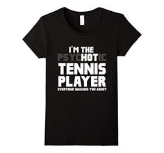 Women's I'm The Psychotic (Hot) Tennis Player Funny Gift T-Shirt Medium Black *** Learn more by visiting the image link. Tennis Shirts, Sports Shirts, Tennis Crafts, Tennis Funny, Tennis Workout, Tennis Quotes, Tennis Players, Diamond Are A Girls Best Friend, No One Loves Me