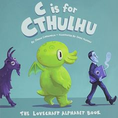 C Is for Cthulhu: The Lovecraft Alphabet Book by Greg Murphy http://www.amazon.com/dp/0983068984/ref=cm_sw_r_pi_dp_j1eEwb10M804T