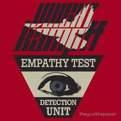 In the film Blade Runner, a test was applied to determine whether or not somebody was human.It was called the Voigt-Kampff Test and was a kind of futuristic lie detector.