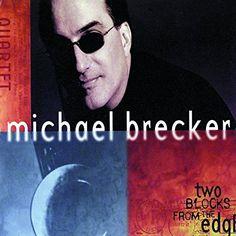 Brecker Michael - Two blocks from the edge - Amazon.com Music