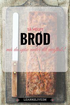 vægttab, brød, slankekur, sundhed, ny livsstil, varigt vægttab, hvor meget brød må man spise under vægttab.