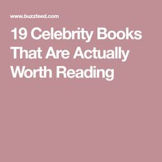 19 Celebrity Books That Are Actually Worth Reading