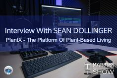 My Future Business Show Interview With SEAN DOLLINGER #PlantX #Ecommerce #SeanDollinger  Hi, and welcome to the show!  On today's My Future Business Show I have the pleasure of spending time with Sean Dollinger who is a serial entrepreneur, ecommerce specialist and founder of the publicly traded platform 'PlantX' which, as Sean explains, is 'the platform of plant-based living'.  With PlantX, Sean is on an incredibly important mission to help people live a longer, healthier, better quality of… On Today, Public Relations, Insight, How To Become, Interview, This Book, Book 1, Future, State University