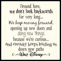 Walt Disney Quote Keep Moving Forward. One of my favorite quotes by Walt Disney. Loved this message at the end of Meet the Robinsons :) Life Quotes Love, Great Quotes, Quotes To Live By, Me Quotes, Funny Quotes, Inspirational Quotes, Thug Quotes, Motivational Quotes, Anger Quotes