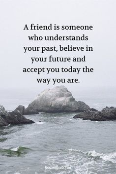 friends quotes & We choose the most beautiful 85 Inspirational Quotes About Life And Happiness Life for you.a friend is someone who understands your pat, believe in your future and accept you today the way you are. most beautiful quotes ideas Good Quotes, Quotes For Him, True Quotes, Best Quotes, Short Quotes, Qoutes, True Friend Quotes, 2015 Quotes, Friend Poems