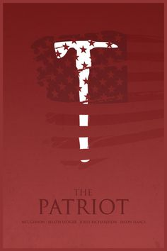 The Patriot (2000) ~ Minimal Movie Poster by Foursquare #amusementphile