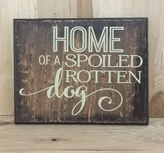 This Pet wood sign features a saying that is sure to resonate with all dog lovers. There is a sawtooth hanger on the back for easy hanging. The words are done with professional grade vinyl. Wood Signs Sayings, Sign Quotes, Wooden Signs, Painted Signs, Gifts For Pet Lovers, Dog Lovers, Pet Gifts, Distressed Signs, Dog Rooms