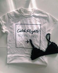Catch Flights Not Feelings #1 T-Shirt