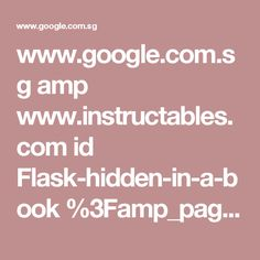 www.google.com.sg amp www.instructables.com id Flask-hidden-in-a-book %3Famp_page%3Dtrue