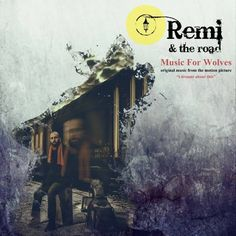 REMI & THE ROAD – Music For Wolves
