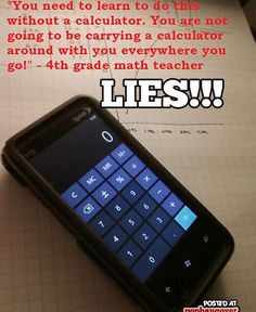 "funny humor iPhone calculator math teacher ""You are not going to be carrying a calculator around with you everywhere you go! Lol, Haha Funny, Funny Stuff, Funny Things, Funny Shit, Random Stuff, Random Things, Awesome Stuff, Funny Math"