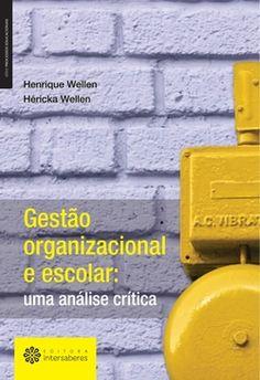 Gestão Organizacional e Escolar: uma análise crítica