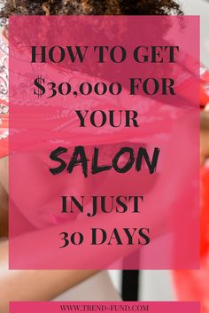 How to get $30,000 for your salon in just 30 days.