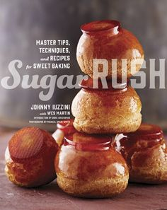 Sugar Rush by Johnny Iuzzini with Wes Martin