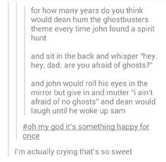 Aww! Dean and John Winchester.. This is now in my head canon.