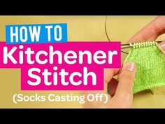 HOW TO KITCHENER STITCH (SOCKS CASTING OFF) | KNIT TUTORIAL - YouTube