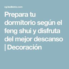 Prepara tu dormitorio según el feng shui y disfruta del mejor descanso   Decoración