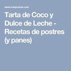 Tarta de Coco y Dulce de Leche - Recetas de postres (y panes)