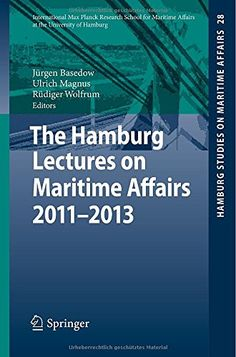 Availability: http://130.157.138.11/record=b3837499~S13 The Hamburg Lectures on Maritime Affairs 2011-2013 (Hamburg Studies on Maritime Affairs): Jürgen Basedow, Ulrich Magnus, Rüdiger Wolfrum, editiors
