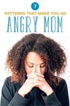 Tired of constantly losing your temper with your children? Anger management for moms starts with breaking these 7 patterns to finally stop feeling angry. A must-read if you find yourself getting impatient with your kids! #angermanagement #angrymom