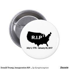Donald Trump, Inauguration RIP America Pinback Button