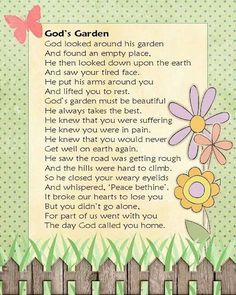 God looked around His garden and saw your tired face...