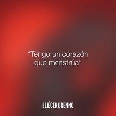 Tengo un corazón que menstrúa Eliécer Brenno  La Causa http://ift.tt/2ggOU9J  #corazon #quotes #writers #escritores #EliecerBrenno #reading #textos #instafrases #instaquotes #panama #poemas #poesias #pensamientos #autores #argentina #frases #frasedeldia #lectura #letrasdeautores #chile #versos #barcelona #madrid #mexico #microcuentos #nochedepoemas #megustaleer #accionpoetica #colombia #venezuela