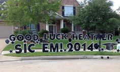 Heather is going to Baylor!! :) GOOD LUCK HEATHER! SIC 'EM! 2014 --- Dallas Yard Greetings makes Graduation excitement that much more exciting!! Graduation Yard Signs, Good Luck, Dallas, Card Ideas, Best Of Luck
