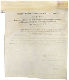Act of June 18, 1812 - Declaration of War with Great Britain   The War of 1812 formally began on June 18, 1812, when President James Madison signed the this act into law.    If you look closely you can see President Madison's signature on the left.