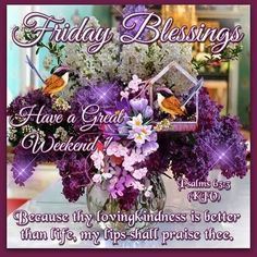 "FRIDAY BLESSINGS: Psalm 63.3 (1611 KJV !!!!) "" Because thy lovingkindness is better than life, my lips shall praise thee."""