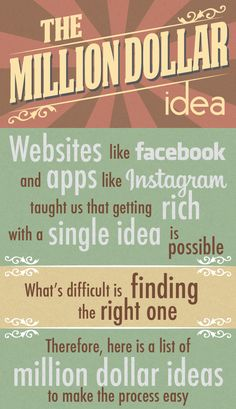 Here's Some Million Dollar Ideas Online that you can implement.