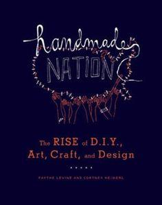 Handmade Nation | Chronicle Books | isbn 9781568987873 | $24.95