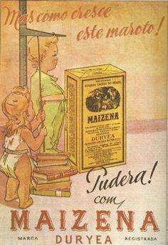 Anúncio da Maizena, o linguajar da época está bem nítido!