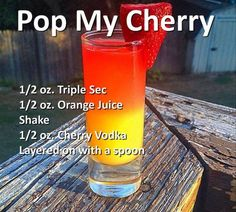 Pop My Cherry Cocktail- Triple Sec, orange juice, cherry vodka. Sounds delish! #Cocktail #DrinkRecipes #SexyCocktails #Drinks #BacheloretteParty