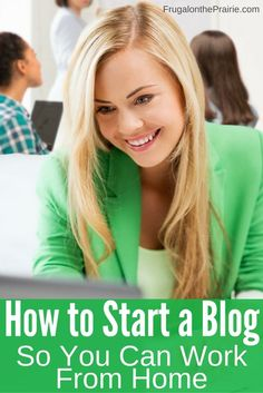 How to Start a Blog So You Can Work from Home