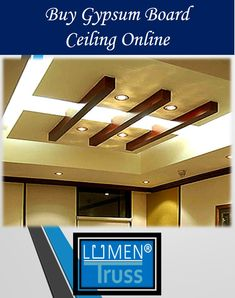 A choice that can change interior designs of your offices and also your houses. It's a gift by new innovations. Buy Gypsum Board Ceiling Online from Lumentruss: https://www.lumentruss.com/