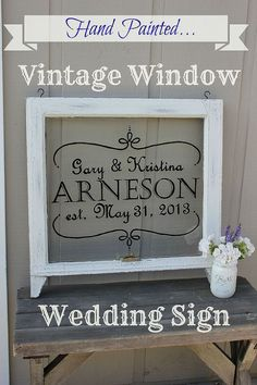 Hand Painted Vintage Window... - I recently finished a custom designed vintage window sign for a customer who was shopping for the perfect wedding gift. I hand…