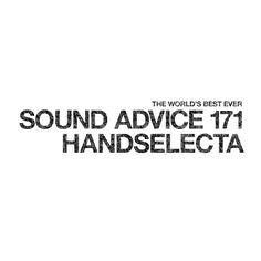 k. Sound Advice 171: Handselecta features a harmoniously diverse range of songs, from the funkier sounds of Lee Dorsey and Pleasure to the lyrical stylings of Grand Puba and Gang Starr with a little Quincy Jones in between.