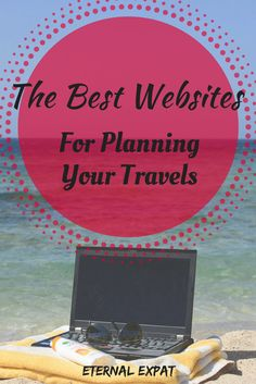 The Best Websites for Planning your Travels this year!