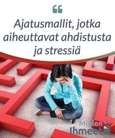 Ajatusmallit, jotka aiheuttavat ahdistusta ja stressiä.  On #hyvin tärkeää tiedostaa ne #loukut ja ajatusmallit, joihin #voimme langeta ja siten #aiheuttaa itsellemme #stressiä. Stress, Thoughts, Health, Platinum Hair, Health Care, Psychological Stress, Ideas, Salud