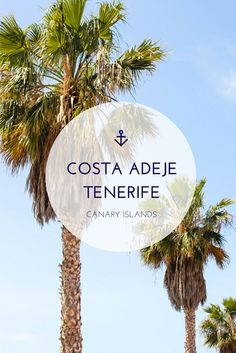 A Sunny Escape to Costa Adeje, Tenerife - Adelante