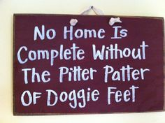 No home is complete without pitter patter of doggie feet sign