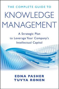 Bestseller Books Online The Complete Guide to Knowledge Management: A Strategic Plan to Leverage Your Company's Intellectual Capital Edna Pasher, Tuvya Ronen $29.02  - http://www.ebooknetworking.net/books_detail-0470881291.html