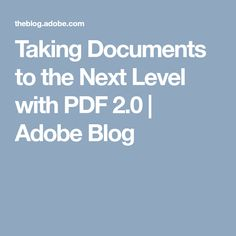 d0f2146efb Taking Documents to the Next Level with PDF 2.0