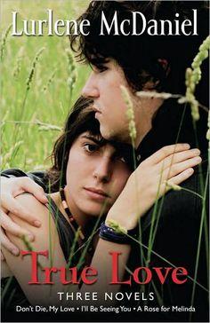 Love Lurlene Mcdaniel books.