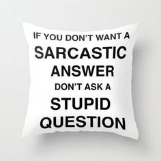 Creative Ways Funny Throw Pillows with Inspiration Designs - Teenager zimmer - Cool Decorative Pillows Funny Throw Pillows, Cute Pillows, Funny Relatable Memes, Funny Quotes, Just In Case, Just For You, Zeina, Pillow Quotes, My New Room