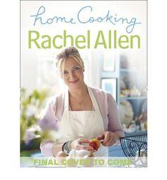 Rachel Allen - Home Cooking
