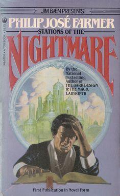 Stations of the Nightmare, by Philip Jose Farmer. Fantasy Book Covers, Fantasy Books, Fantasy Art, Science Art, Science Fiction, Philip Jose Farmer, Classic Sci Fi Books, Sci Fi Novels, Magic Design