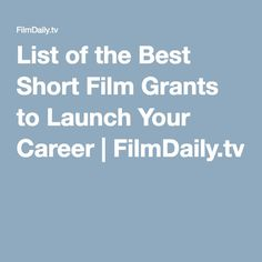 List of the Best Short Film Grants to Launch Your Career | FilmDaily.tv